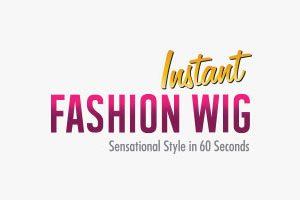 Instant Fashion Wig