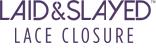 LAID & SLAYED